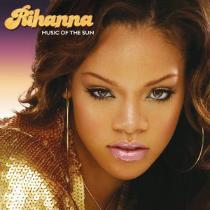 Rihanna: Music Of The Sun