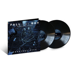 Fall Out Boy: Believers Never Die - Greatest Hits