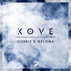 Kove: Gobble / Melisma