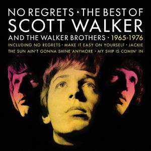 Scott Walker & The Walker Brothers: No Regrets – The Best of Scott Walker and The Walker Brothers