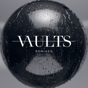 Vaults: Remixed 12'' Single