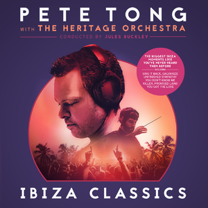 Pete Tong with The Heritage Orchestra: Pete Tong Ibiza Classics