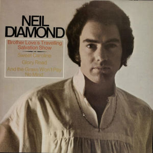 Neil Diamond: Brother Love's Travelling Salvation Show / Sweet Caroline