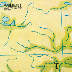 Brian Eno: Ambient 1: Music for Airports
