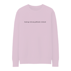 Ariana Grande: BREAK UP WITH YOUR GIRLFRIEND CREWNECK