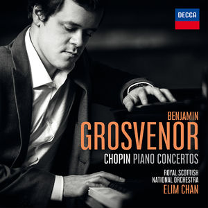 Benjamin Grosvenor and Elim Chan and Royal Scottish National Orchestra : Chopin Piano Concertos