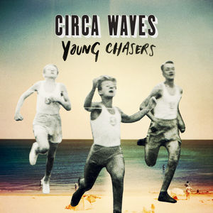 Circa Waves: Young Chasers EP 7