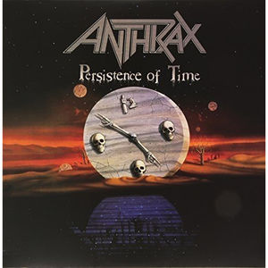 Anthrax: Persistance Of Time