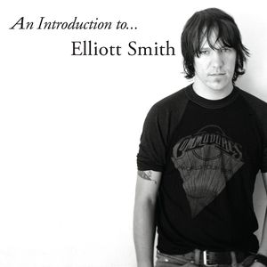 Elliott Smith: An Introduction To…Elliott Smith