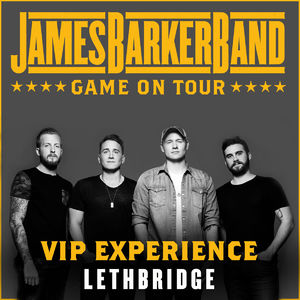 James Barker Band: 02/03/2018 - Lethbridge VIP Experience