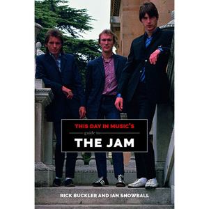 This Day In Music: This Day in Music Guide to The Jam: Paperback Edition