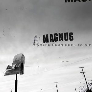 Magnus: Where Neon Goes To Die
