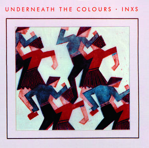 INXS: Underneath The Colours