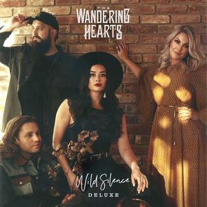 The Wandering Hearts: The Wandering Hearts Wild Silence Deluxe Signed