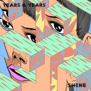 Years & Years: Shine 7