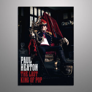 Paul Heaton: The Last King Of Pop Signed Art Print