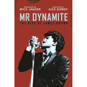 James Brown: Mr. Dynamite: The Rise Of James Brown
