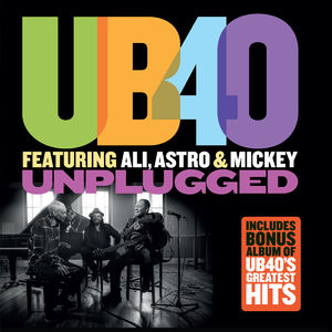 UB40 featuring Ali, Astro & Mickey: Unplugged + Greatest Hits