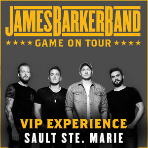 James Barker Band: 01/24/2018 - Sault Ste. Marie VIP Upgrade