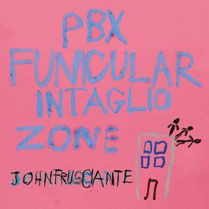 John Frusciante: PBX Funicular Intaglio Zone
