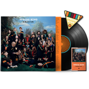 Spring King: A Better Life: Signed Vinyl, Signed Cassette & Patch Badge