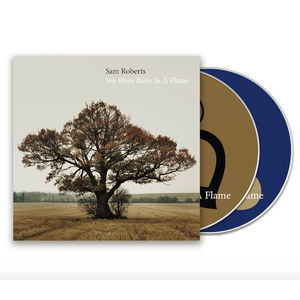 Sam Roberts: We Were Born In A Flame (Deluxe Expanded Edition) (2CD)