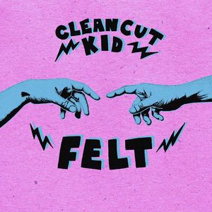 Clean Cut Kid: Felt Signed CD