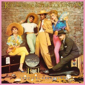 Kid Creole and The Coconuts: Tropical Gangsters