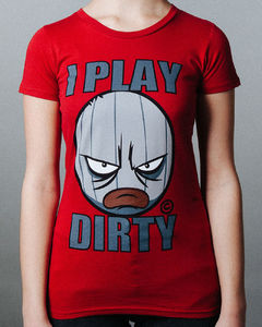 I Play Dirty: Womens Red T-Shirt