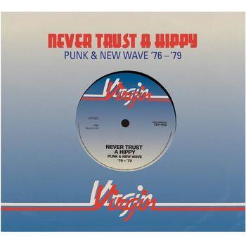 Various: Never Trust A Hippie (Punk & New Wave: '76-'79)