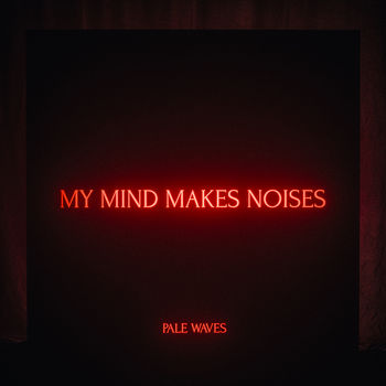 Pale Waves: My Mind Makes Noises Exclusive Transparent Red LP