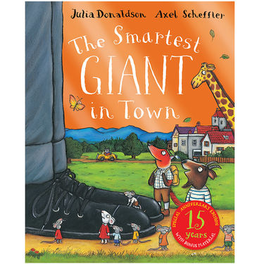 Julia Donaldson: The Smartest Giant 15th Anniversary Edition
