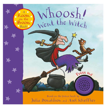 Axel Scheffler: Whoosh! Went the Witch: A Room on the Broom Book
