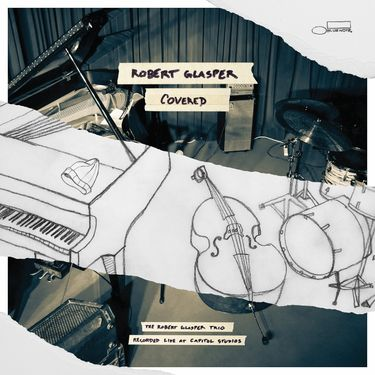 Robert Glasper: Covered (The Robert Glasper Trio Recorded Live At Capitol Studio)