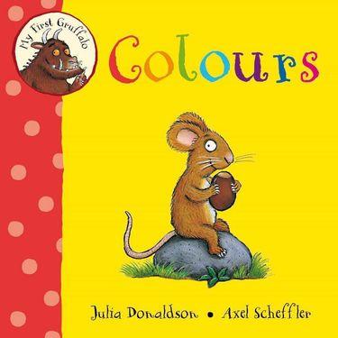 Donaldson and Scheffler: My First Gruffalo: Colours (Board Book)