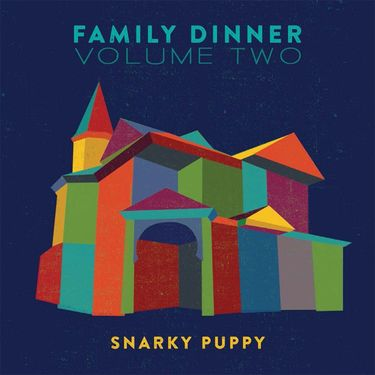 Snarky Puppy: Family Dinner Volume Two