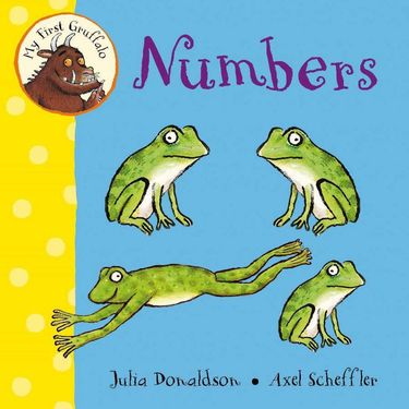 Donaldson and Scheffler: My First Gruffalo: Numbers (Board Book)