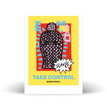 Slaves: Limited Edition Take Control A3 Print