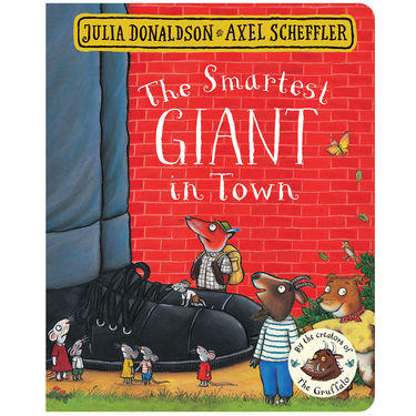 Julia Donaldson: The Smartest Giant in Town (Board Book Edition)
