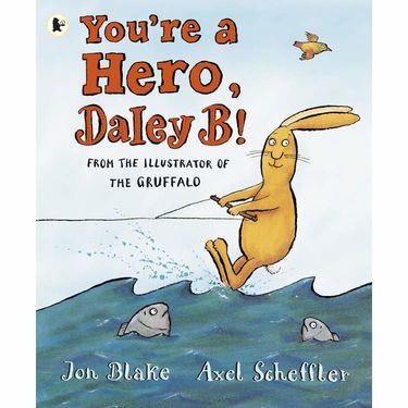 Axel Scheffler: You're a Hero Daley B (Paperback)