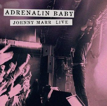 Johnny Marr: Adrenalin Baby - Johnny Marr Live