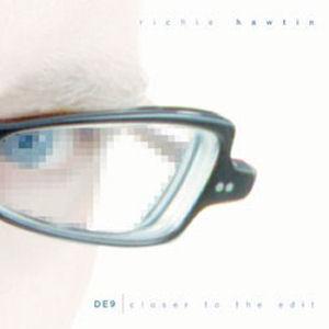 Richie Hawtin: DE9: Closer To The Edit