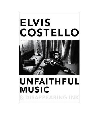 Elvis Costello: Unfaithful Music and Disappearing Ink