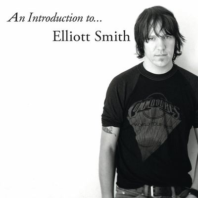 Elliott Smith: An Introduction To Elliot Smith