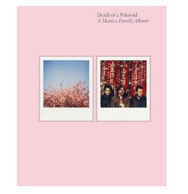 Manic Street Preachers: Death of a Polaroid: A Manics Family Album