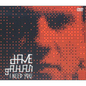 Dave Gahan: I Need You