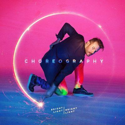 Bright Light Bright Light: Choreography