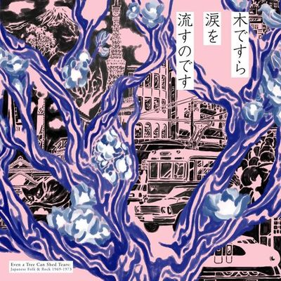 Various Artists: Even A Tree Can Shed Tears: Japanese Folk & Rock 1969-1973