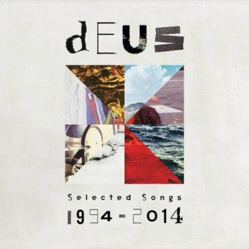 dEUS: Selected Songs 1994 - 2014