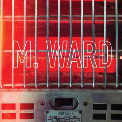 M. Ward: More Rain